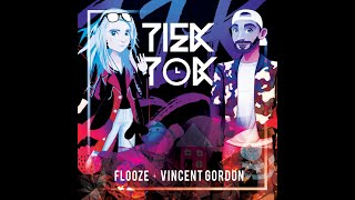 Flooze & Vincent Gordon - TiekTok