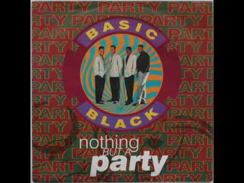 "Basic Black - Nothing But A Party 12"" Mix (New Jack Swing)"
