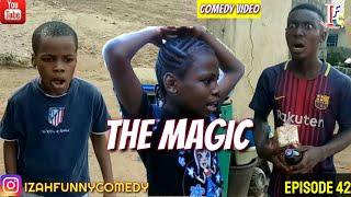 THE MAGIC (Izah Funny Comedy) (Episode 42)