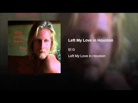 Left My Love in Houston