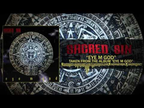 SACRED SIN - EYE M GOD (OFFICIAL ALBUM STREAM) [SATANATH RECORDS]