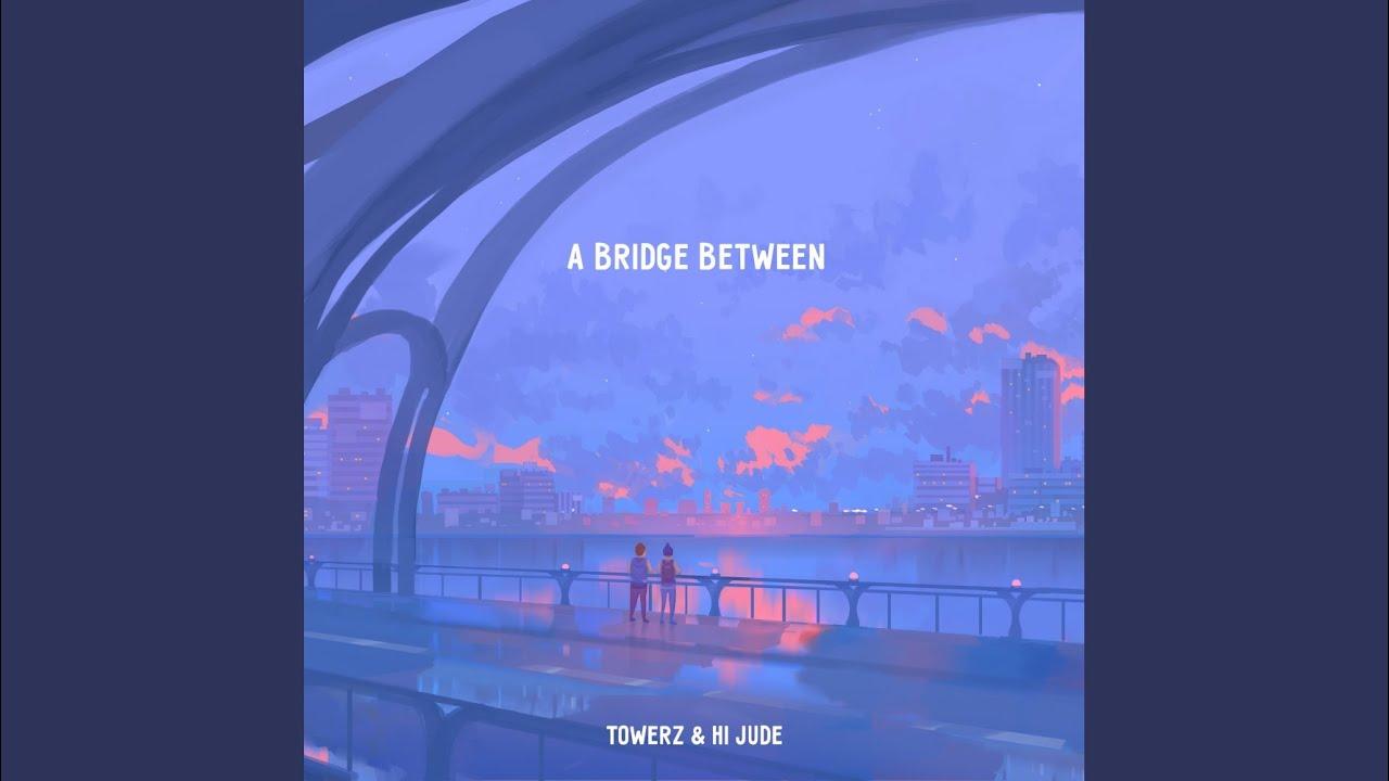 a bridge between (Original Mix)
