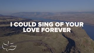 I Could Sing of Your Love Forever | Maranatha! Music (Lyric Video)