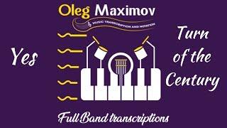 Yes - Turn of the Century - arrangement transcription