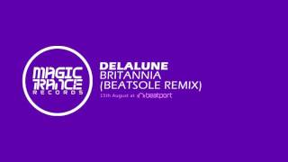 Delalune - Britannia (Beatsole Remix) [Magic Trance]