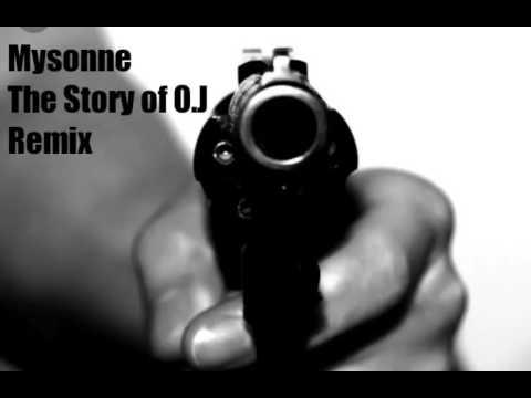 Mysonne - The Story Of O.J. Remix
