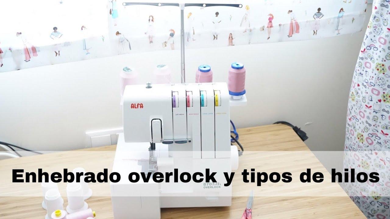 COSTURA Cómo enhebrar la overlock o remalladora y tipos de hilos ...