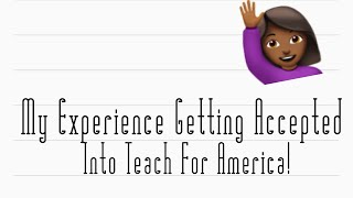 My Experience Applying F๐r Teach For America As A Junior   Getting Accepted!