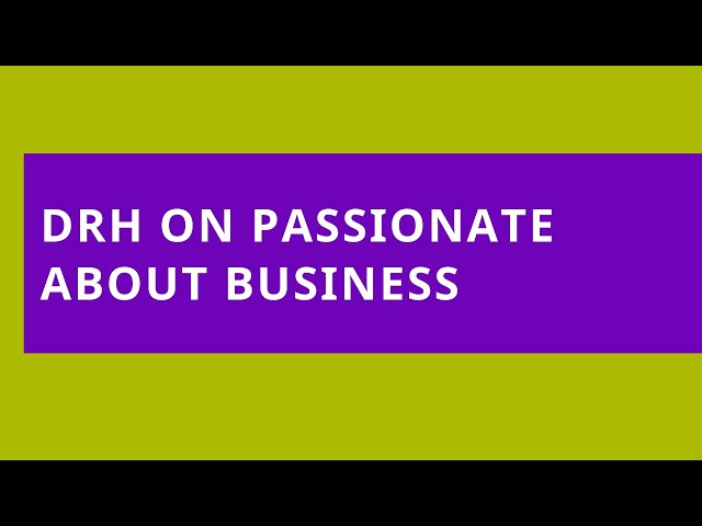 DRH on Passionate About Business