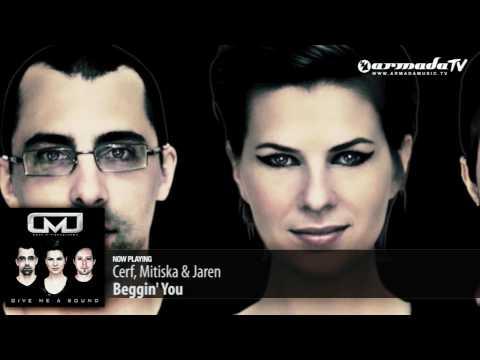 Cerf, Mitiska & Jaren - Beggin You