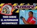 [TODO SOBRE EL ALTERNADOR] BIEN EXPLICADO!! (1/3)