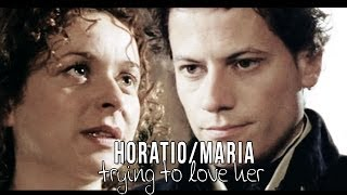 [hornblower] horatio | maria ϟ trying to love her