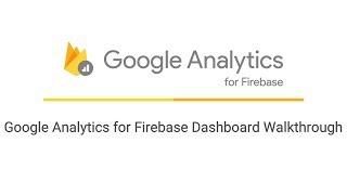 Google Analytics for Firebase Dashboard Walkthrough
