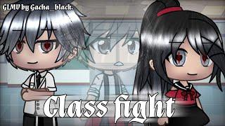 Class fight || Gacha Life Music Video -GLMV || Gacha_black. [ Gacha Life ]