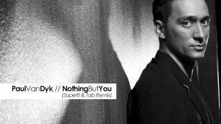 Paul Van Dyk - Nothing But You (Super8 & Tab Remix)