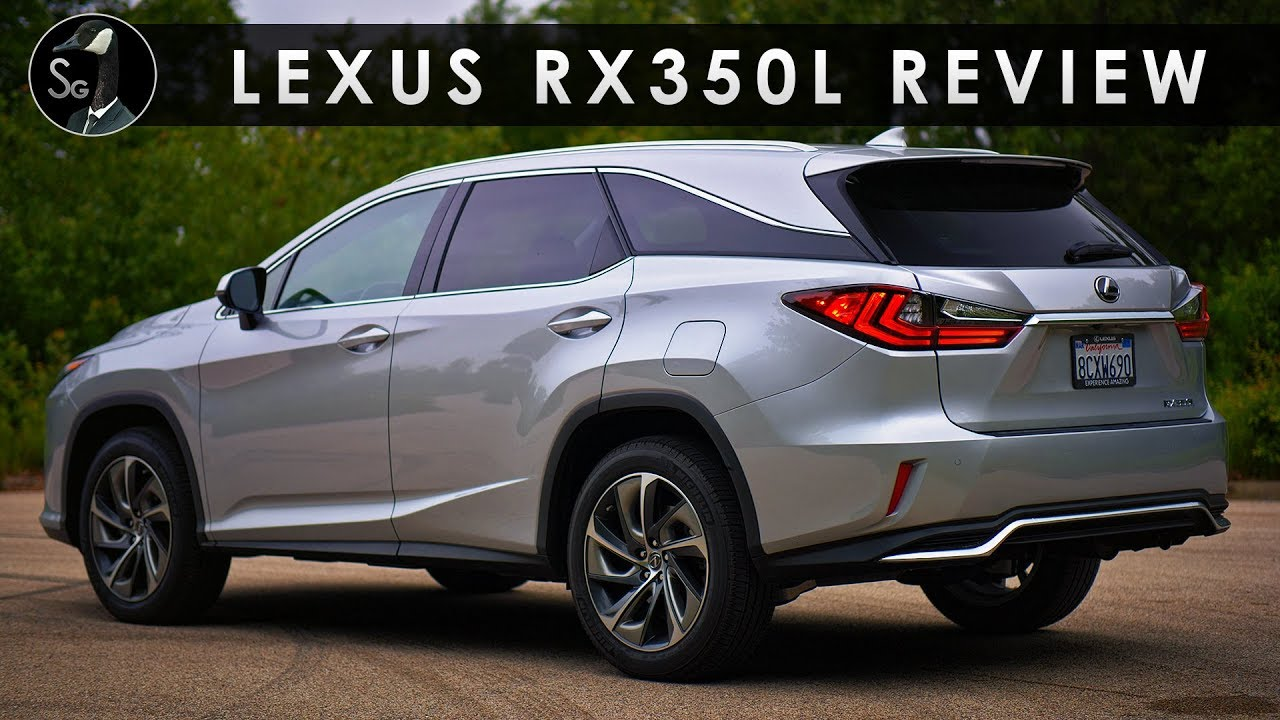 Lexus 3 Row Suv >> Review | 2018 Lexus RX350L | Long and Strong - YouTube