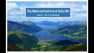 Reformed Doctrine of God's Will - Lecture 2 - Rev Dr Jon Mackenzie