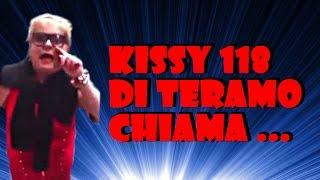 KISSY 118 DI TERAMO CHIAMA ...