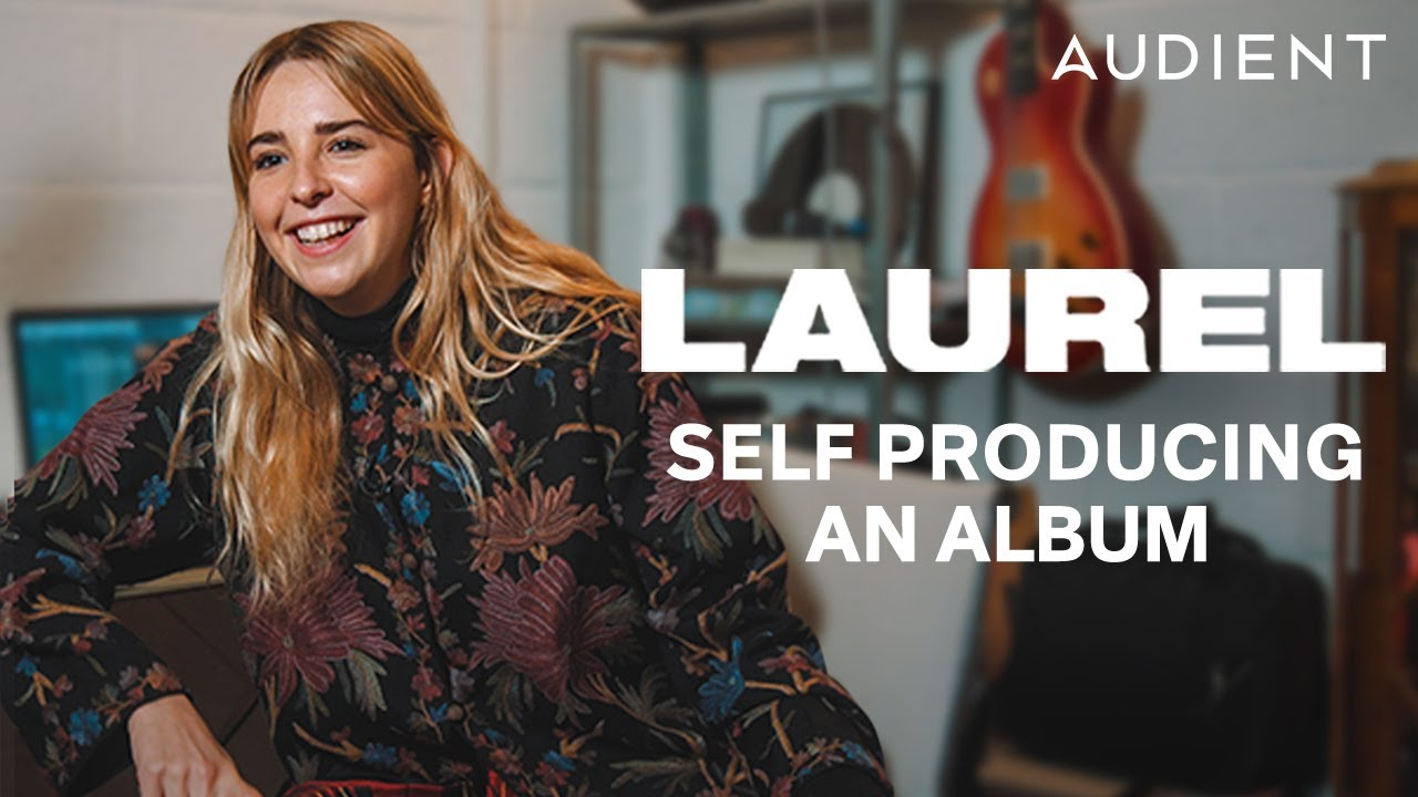 Self Producing an Album with LAUREL