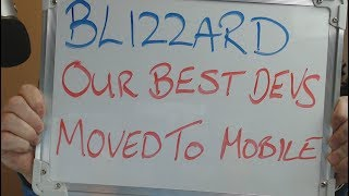 BLIZZARD: Our Best Developers have moved to MOBILE !!