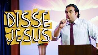 Vídeo - Disse Jesus