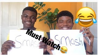 Smash Or Pass!!!!(MUST WATCH)