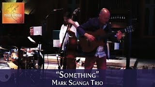 The Beatles Something / Mark Sganga Trio (Acoustic Fingerstyle Guitar)