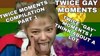 "TWICE ""gay"" moments i think about a lot"