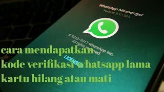 Cara Mendapatkan Kode Verifikasi Whatsapp Lama Kartu Mati Atau Hilang