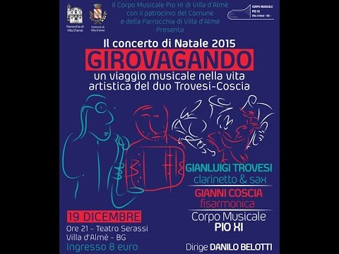 GIROVAGANDO  Concerto di Natale 2015 G.Trovesi G.Coscia  Corpo Musicale Pio XI di Villa d'Almè
