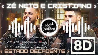 ‹ Zé Neto e Cristiano -  Estado Decadente┃8D AUDIO ›