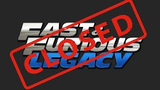 Fast and Furious Legacy SHUTTING DOWN