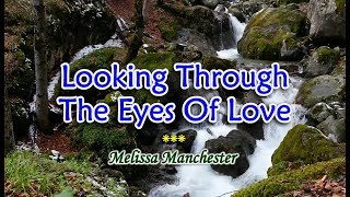 Looking Through The Eyes of Love - Melissa Manchester (KARAOKE VERSION)