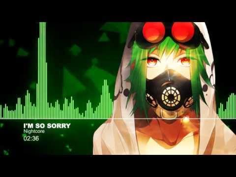 ♫【Nightcore】- I'm So Sorry