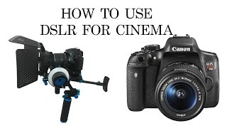 How to Setup a DSLR for Cinema or Video Shooting - Canon 5DMIII(, 2016-08-20T21:57:35.000Z)