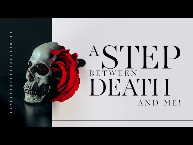 A Step Between Me And Death w/Pastor Barry DeGrasse