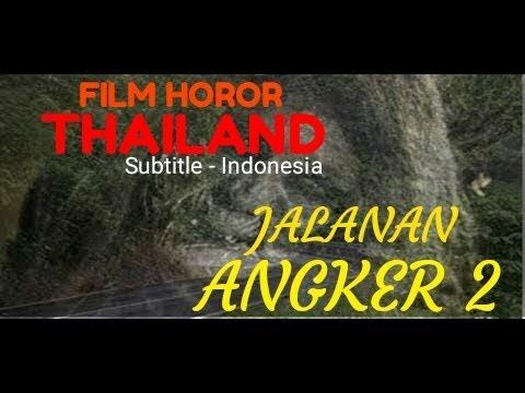 "FILM HOROR THAILAND ""JALANAN ANGKER 2"" SUBTITLE INDONESIA.. FULL MOVIE"