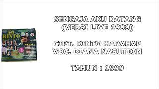 DIANA NASUTION - SENGAJA AKU DATANG (VERSI LIVE 1999) (Cipt. Rinto Harahap) (1999)