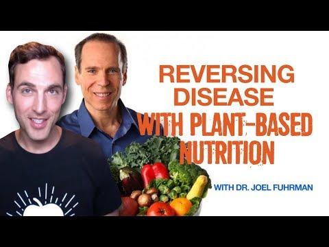 Dr. Joel Fuhrman: Reversing Disease