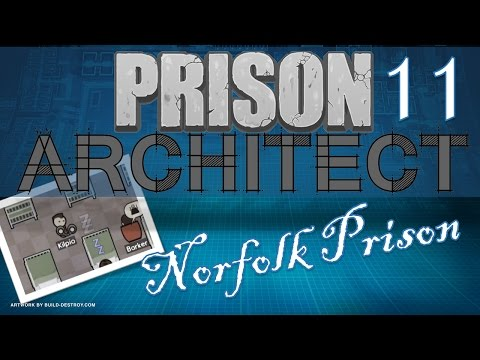 Let's Play Prison Architect! Norfolk Prison – 11. Baba Overshadowed