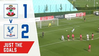 Just the Goals! | Southampton 1-2 Crystal Palace | U18S PL