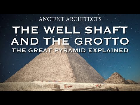 The Great Pyramid of Egypt: The Well Shaft and The Grotto Explained   Ancient Architects