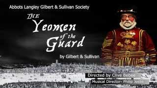 Yeomen of the Guard, an Abbots Langley Gilbert & Sullivan Society Production
