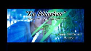 Download Mp3 Reza RE Ku Ikhlaskan Feat Taufit DTmp3