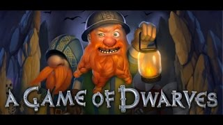 Lets Play A Game Of Dwarves Part 1