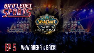 Battlenet Sports Ep 5 | WoW Arena is Back!