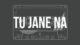 Tu Jaane Na   Female version   Unplugged Karaoke with Lyrics   Hindi Song Karaoke   MELODIC SOUL