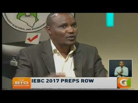 The Big Question: IEBC 2017 Preparations row
