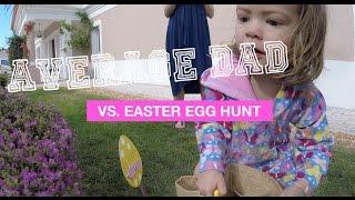 Average Dad Vs Easter Egg Hunt