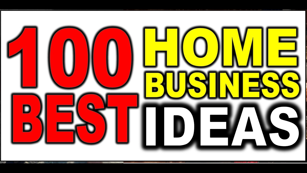 Ordinary Starting A Small Business From Home Ideas Part - 3: 100 Best Home Business Ideas - YouTube